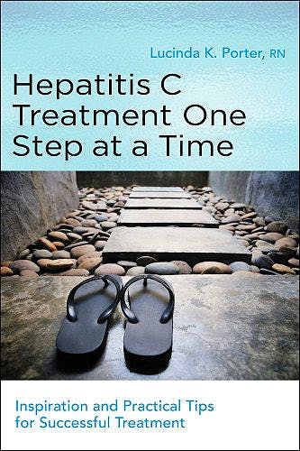 Portada del libro 9781936303526 Hepatitis C Treatment One Step at a Time. Inspiration and Practical Tips for Successful Treatment