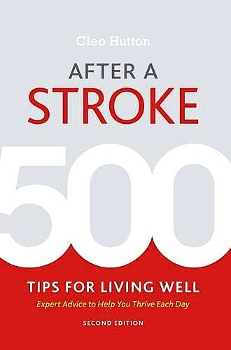 Portada del libro 9781936303960 After a Stroke. 500 Tips for Living Well. Expert Advice to Help You Thrive Each Day