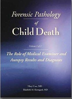 Portada del libro 9781936590421 Forensic Pathology of Child Death, Volume 1: The Role of Medical Examiner and Autopsy Results and Diagnoses