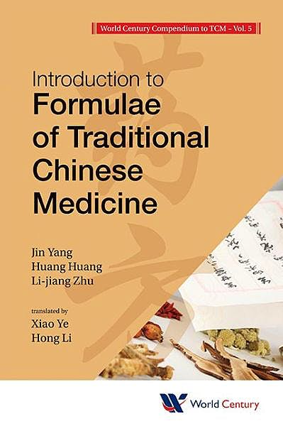 Portada del libro 9781938134104 World Century Compendium to Tcm, Vol. 5: Introduction to Formulae of Traditional Chinese Medicine