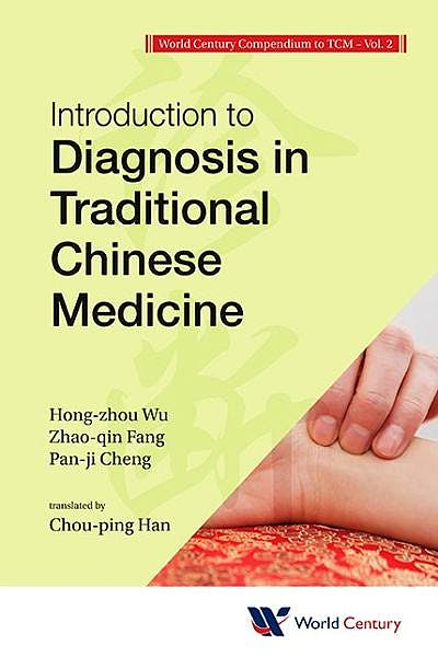 Portada del libro 9781938134135 World Century Compendium to Tcm, Vol. 2: Introduction to Diagnosis in Traditional Chinese Medicine