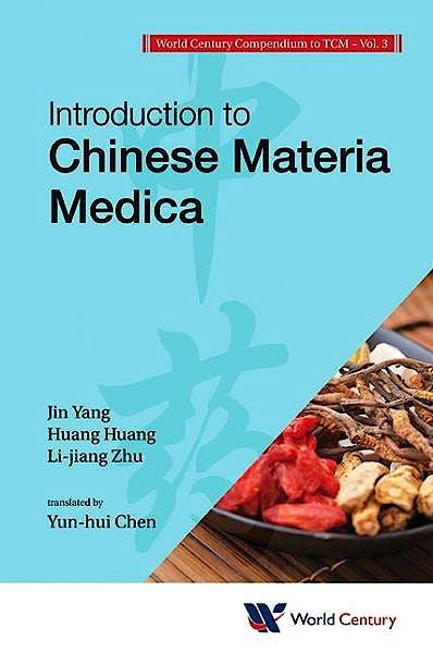 Portada del libro 9781938134166 World Century Compendium to Tcm, Vol. 3: Introduction to Chinese Materia Medica