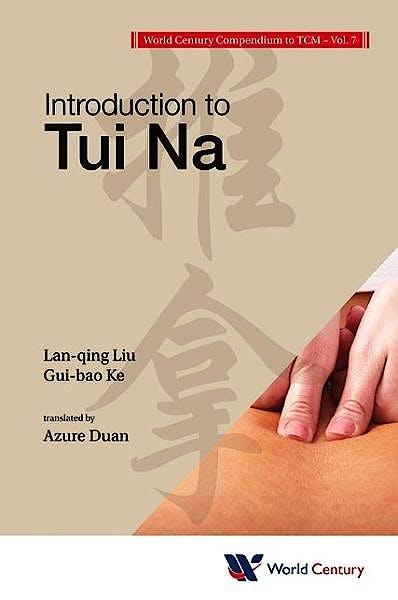 Portada del libro 9781938134227 World Century Compendium to Tcm, Vol. 7: Introduction to Tui Na