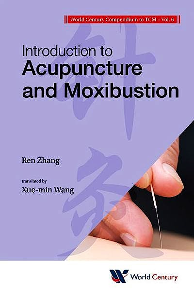 Portada del libro 9781938134258 World Century Compendium to TCM, Vol. 6: Introduction to Acupuncture and Moxibustion