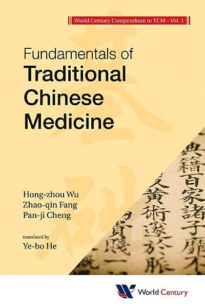 Portada del libro 9781938134289 World Century Compendium to Tcm, Vol. 1: Fundamentals of Traditional Chinese Medicine