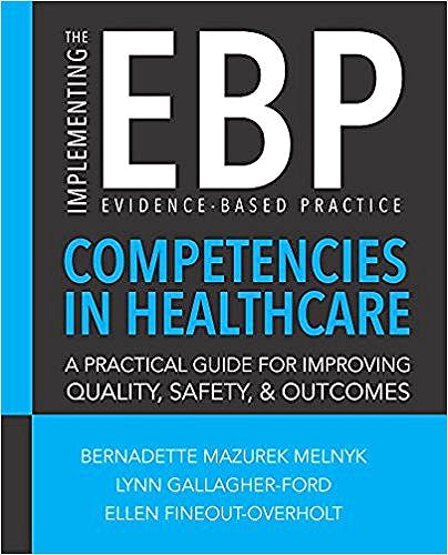 Portada del libro 9781940446424 Implementing the Evidence-Based Practice (Ebp) Competencies in Healthcare. a Practical Guide for Improving Quality, Safety, and Outcomes