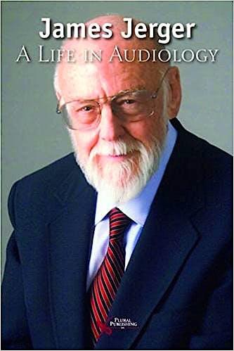 Portada del libro 9781944883683 James Jerger: A Life in Audiology