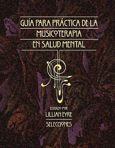Portada del libro 9781945411083 Guia para la Practica de la Musicoterapia en la Salud Mental: Selecciones