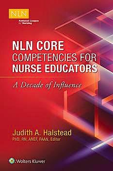 Portada del libro 9781975104276 NLN Core Competencies for Nurse Educators. A Decade of Influence