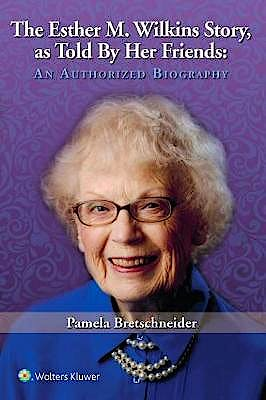 Portada del libro 9781975106249 The Esther M. Wilkins Story as Told by Her Friends. An Authorized Biography