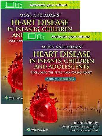 Portada del libro 9781975116606 Moss and Adams' Heart Disease in infants, Children, and Adolescents. Including the Fetus and Young Adult (2 Volume Set)