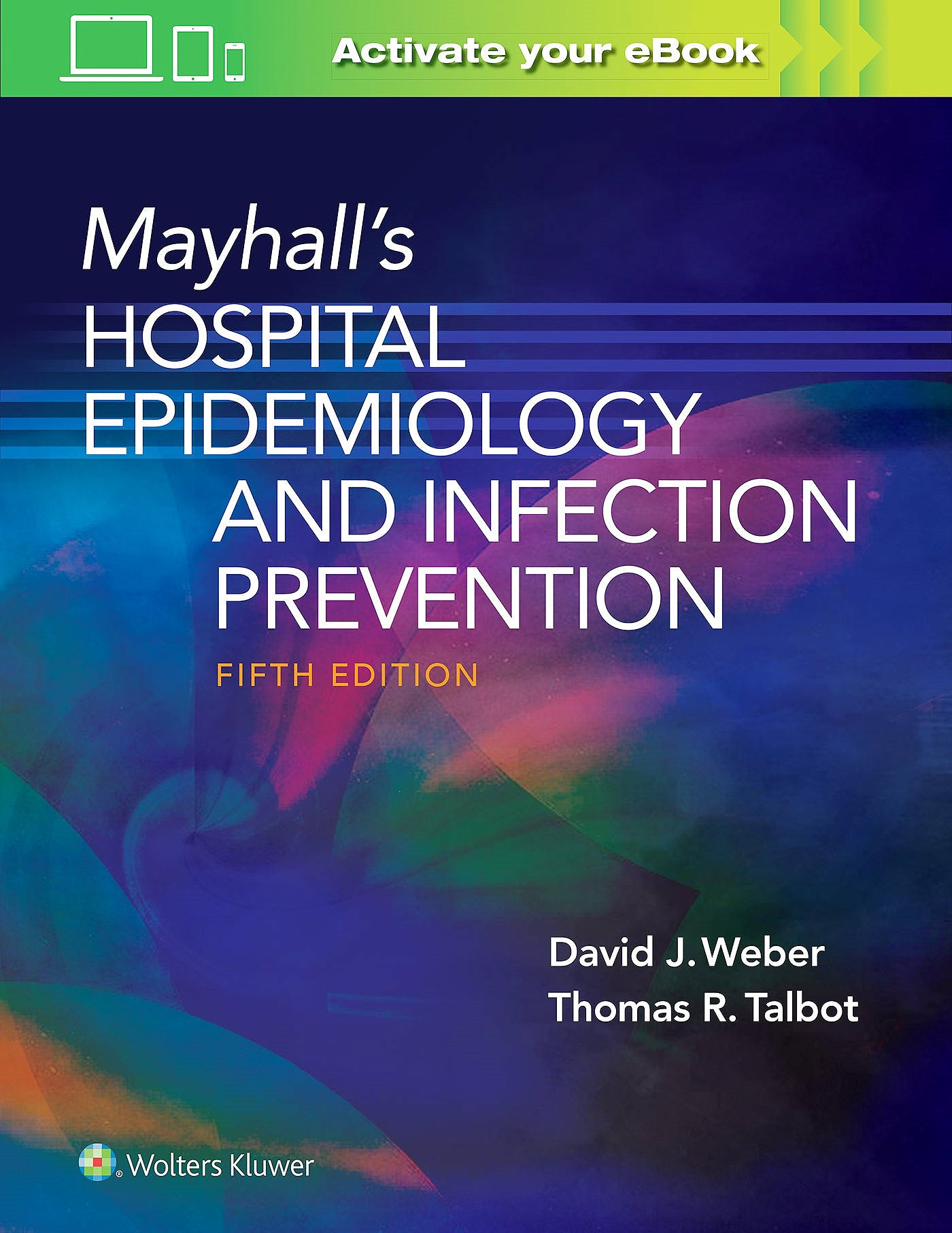 Portada del libro 9781975124588 Mayhall's Hospital Epidemiology and Infection Prevention