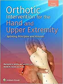 Portada del libro 9781975140953 Orthotic Intervention for the Hand and Upper Extremity. Splinting Principles and Process