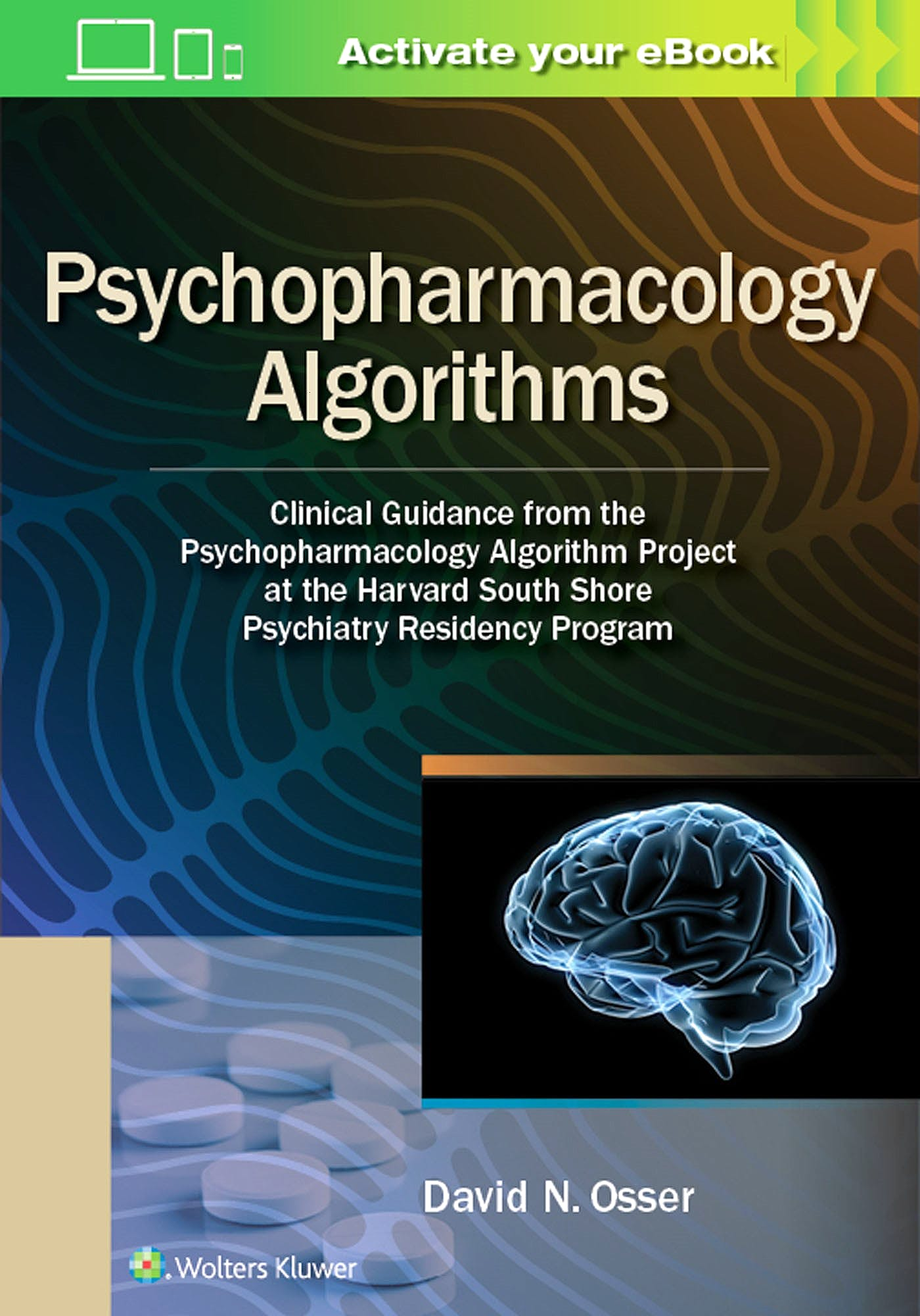 Portada del libro 9781975151195 Psychopharmacology Algorithms. Clinical Guidance from the Psychopharmacology Algorithm Project at the Harvard South Shore Psychiatry Residency Program
