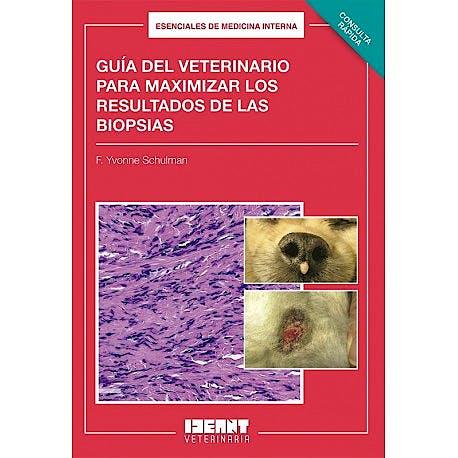 Portada del libro 9781983139406 Guía del Veterinario para Maximizar los Resultados de las Biopsias. Consulta Rápida (Esenciales de Medicina Interna)