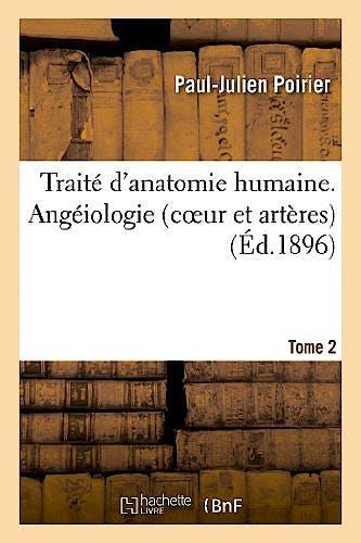 Portada del libro 9782011770790 Traite D'anatomie Humaine. Tome Second, Angeiologie (Coeur Et Arteres)