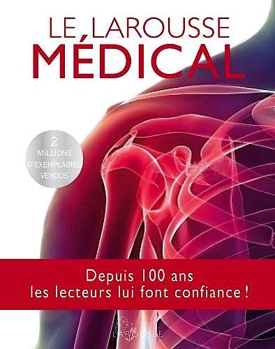 Portada del libro 9782035867476 Le Larousse Médical - Édition Mise À Jour