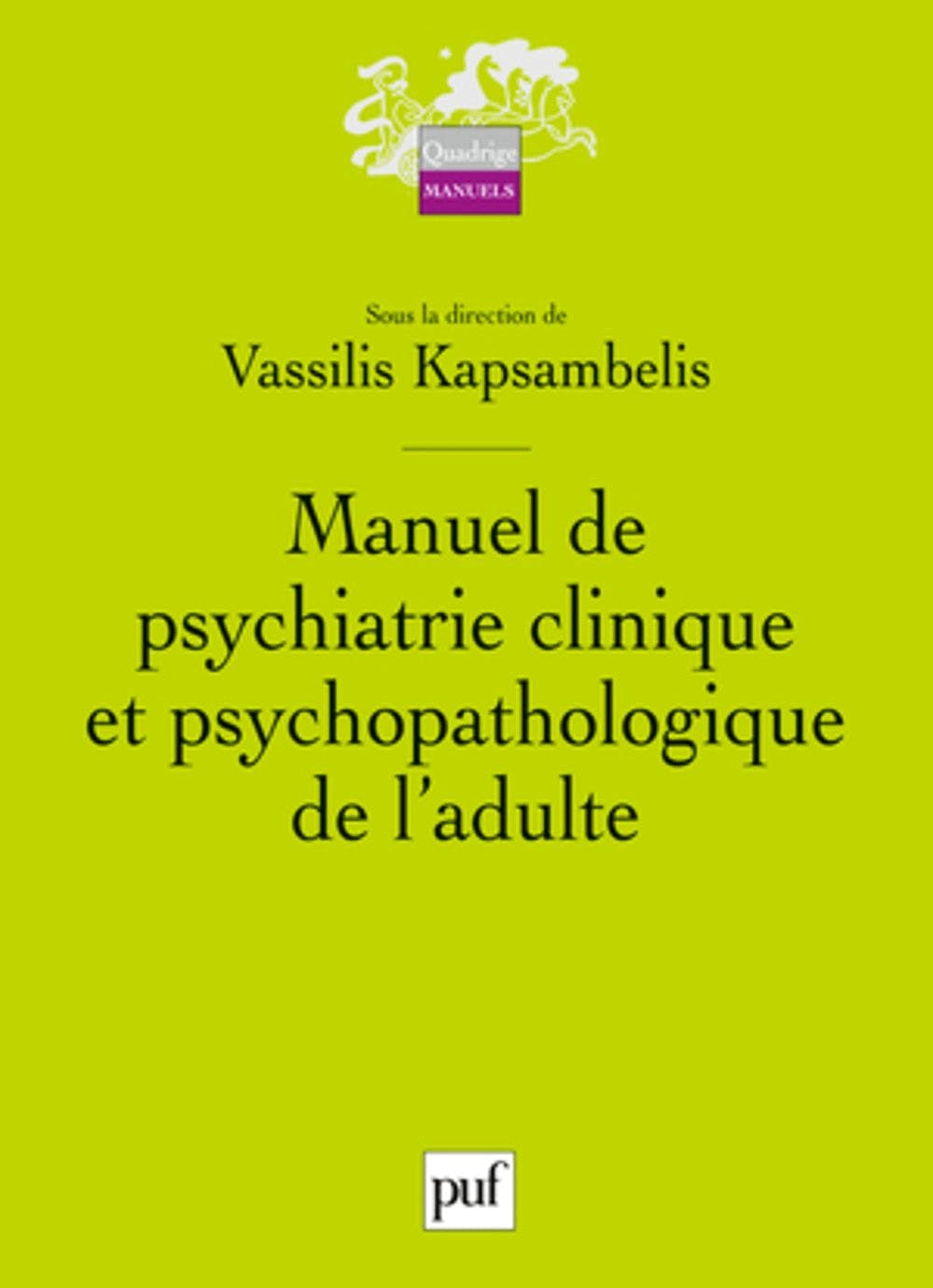 Portada del libro 9782130572107 Manuel de Psychiatrie Clinique Et Psychopathologique de L'adulte