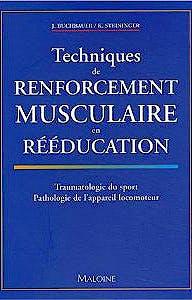 Portada del libro 9782224027414 Techniques de Renforcement Musculaire en Rééducation. Traumatologie Du Sport, Pathologie de L'appareil Locomoteur