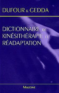 Portada del libro 9782224028664 Dictionnaire de Kinesitherapie Et Readaptation