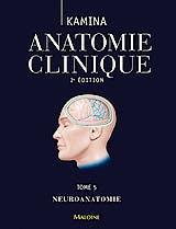 Portada del libro 9782224033606 Anatomie Clinique, Tome 5: Neuroanatomie