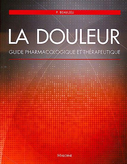 Portada del libro 9782224033866 La Douleur. Guide Pharmacologique Et Thérapeutique