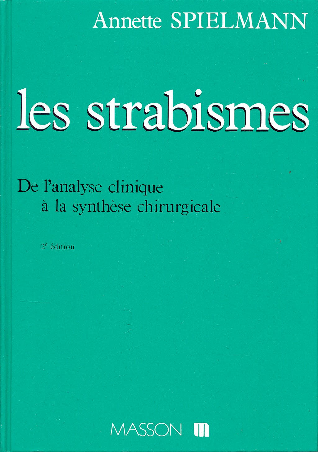 Portada del libro 9782225821172 Les Strabismes: De L'analyse Clinique À la Synthèse Chirurgicale