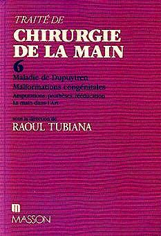 Portada del libro 9782225854576 Traite de Chirurgie de la Main, Tome 6: Maladie de Dupuytren, Malforma