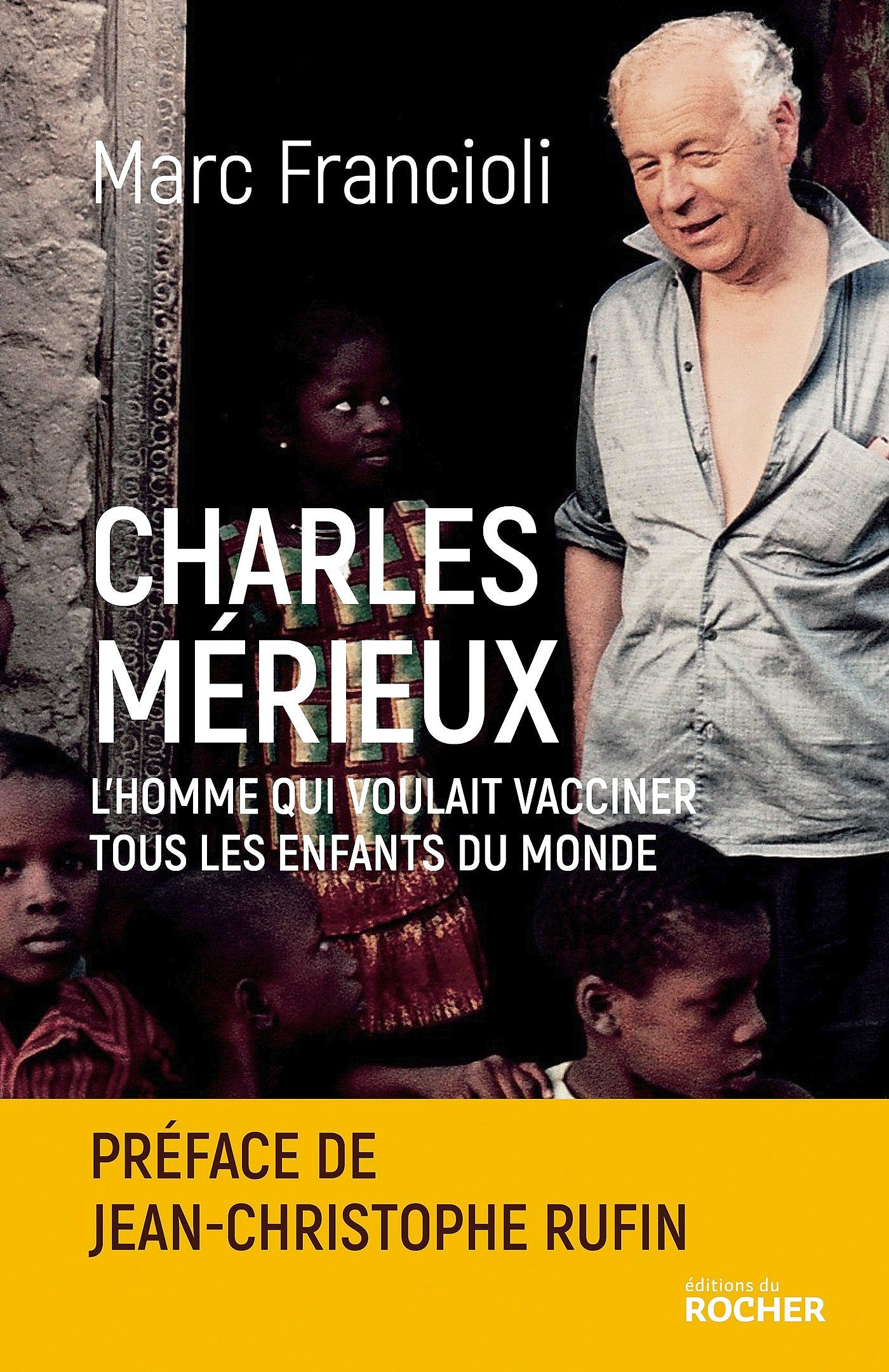 Portada del libro 9782268091709 Charles Mérieux: L'Homme qui Voulait Vacciner Tous les Enfants du Monde