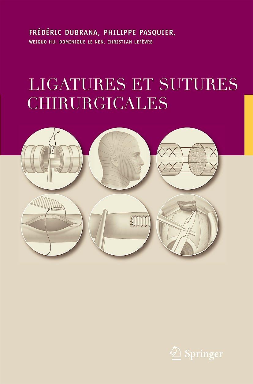 Portada del libro 9782287251665 Ligatures Et Sutures Chirurgicales. Techniques Chirurgicales