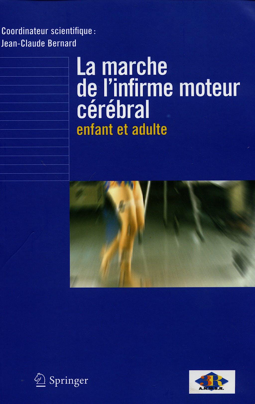 Portada del libro 9782287251801 La Marche de L'infirme Moteur Cerebral. Enfant Et Adulte