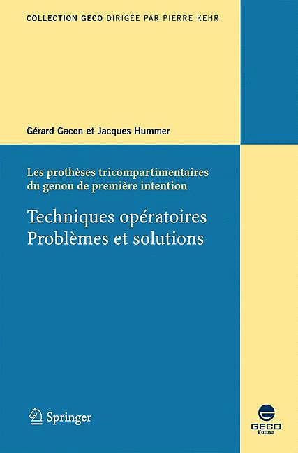 Portada del libro 9782287330001 Les Protheses Tricompartimentaires Du Genou de Premiere Intention. Tec