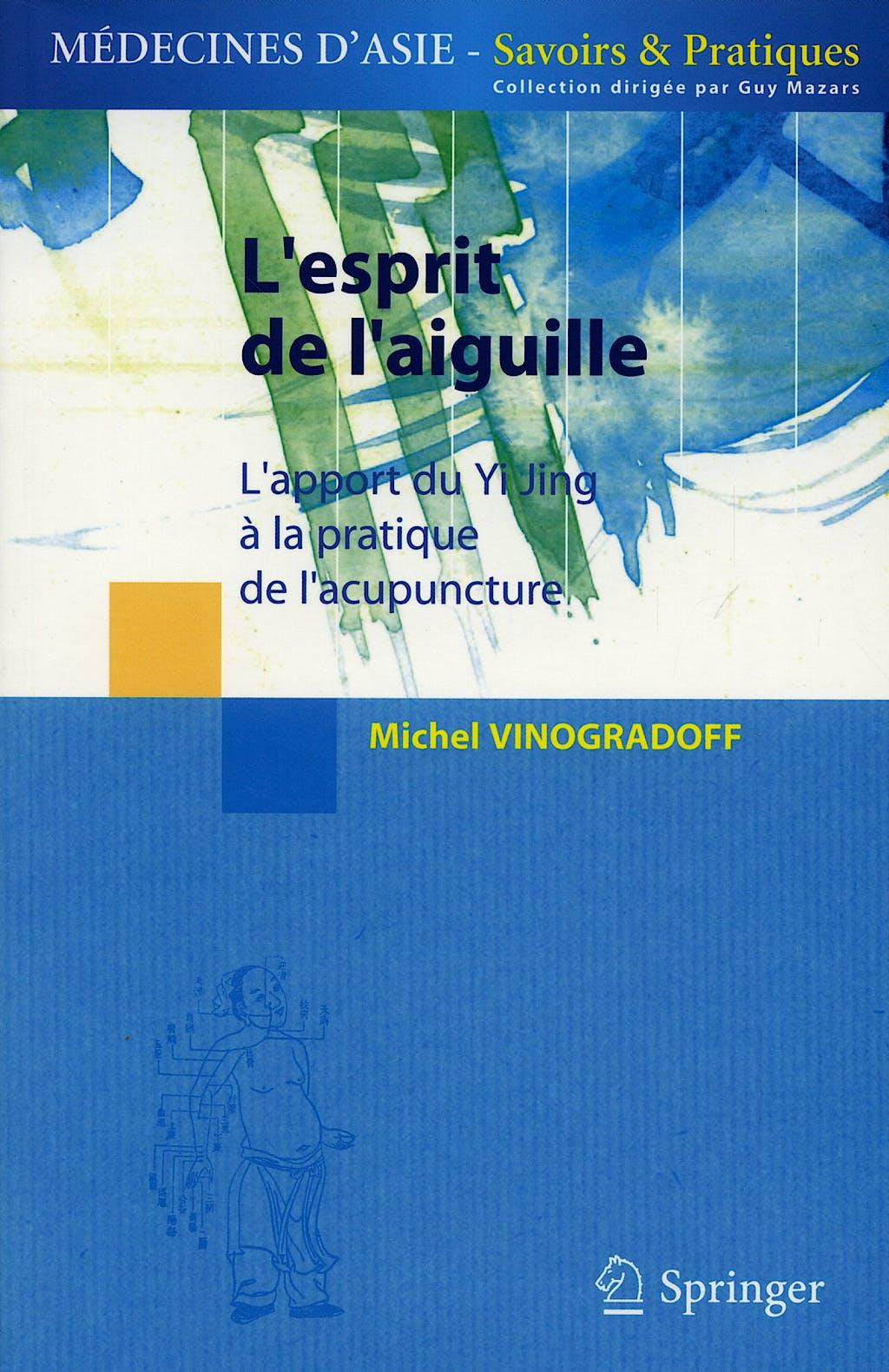 Portada del libro 9782287337116 L'esprit de L'aiguille. L'apport Du Yi Jing a la Practique de L'acupun