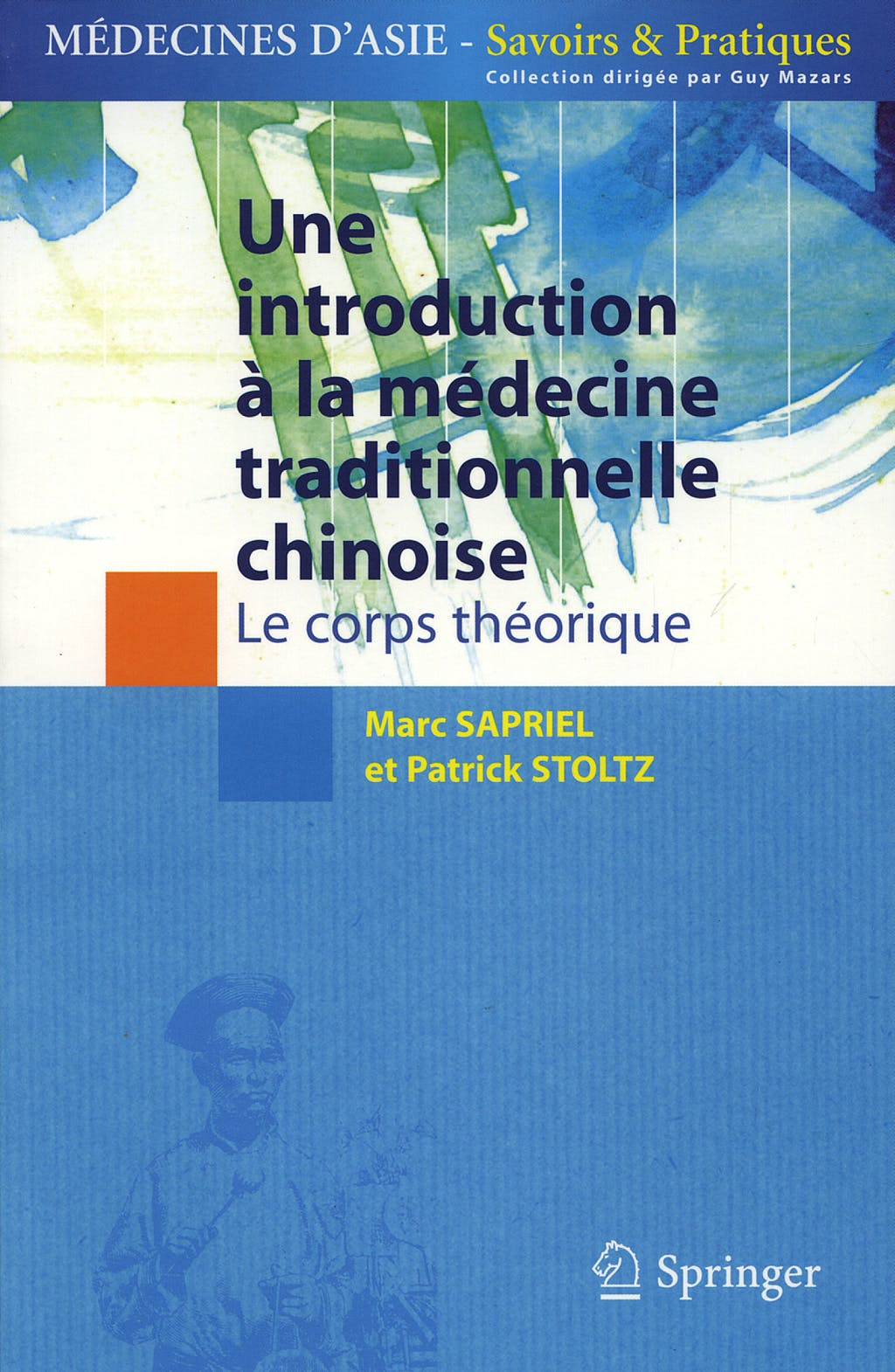 Portada del libro 9782287346910 Une Introduction a la Medicine Traditionnelle Chinoise, Tome 1: Le Corps Theorique