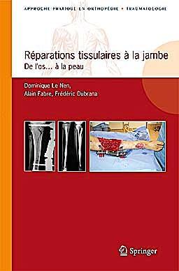 Portada del libro 9782287990656 Reparations Tissulaires a la Jambe. de L'os…a la Peau (Approche Pratique en Orthopedie-Traumatologie)