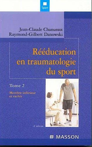 Portada del libro 9782294017568 Rééducation en Traumatologie Du Sport, Tome 2: Membre Inférieur Et Rachis