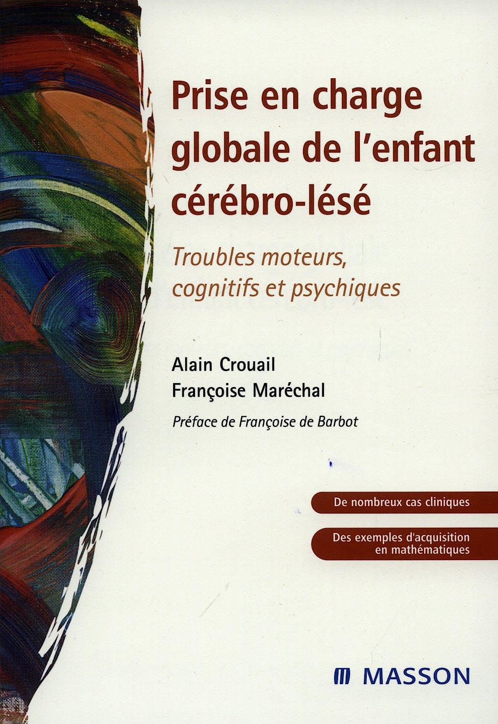 Portada del libro 9782294020858 Prise en Charge Globale de L'enfant Cerebro-Lese: Troubles Moteurs