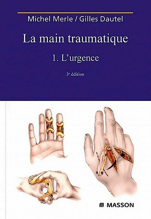 Portada del libro 9782294700484 La Main Traumatique, Tome 1: L'urgence