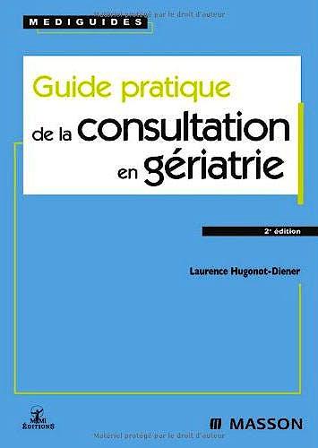 Portada del libro 9782294701436 Guide Pratique de la Consultation en Geriatrie (Mediguides)