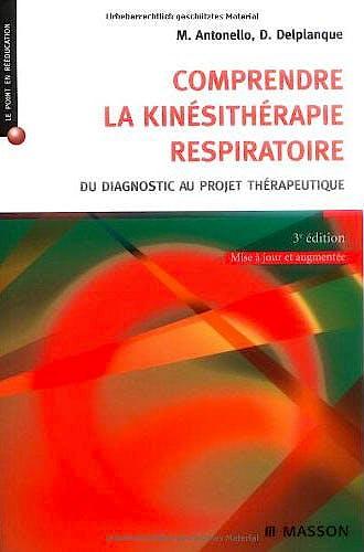 Portada del libro 9782294707995 Comprendre la Kinesitherapie Respiratoire. Du Diagnostic Au Projet Thérapeutique (Le Point en Reeducation)