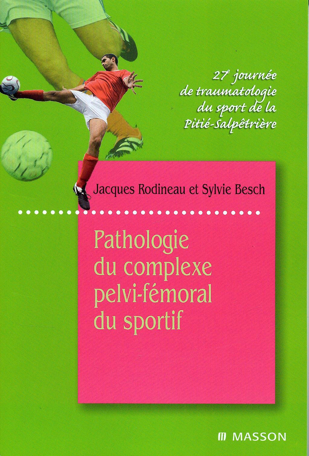 Portada del libro 9782294709449 Pathologie Du Complexe Pelvi-Fémoral Du Sportif. 27e Journée de Traumatologie Du Sport de la Pitié-Salpêtrière