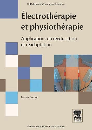 Portada del libro 9782294709562 Electrotherapie Et Physiotherapie. Applications en Reeducation Et Readaptation