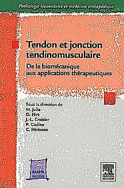 Portada del libro 9782294714122 Tendon Et Jonction Tendino-Musculaire: De la Biomécanique Aux Applications Thérapeutiques (Pathologie Locomotrice Et Médecine Orthopédique)