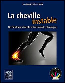 Portada del libro 9782294714566 La Cheville Instable. De l´Entorse Récente à l´Instabilité  Chronique