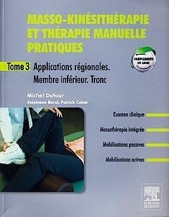 Portada del libro 9782294715303 Masso-Kinesitherapie Et Therapie Manuelle Pratiques, Tome 3: Membre Inferieur