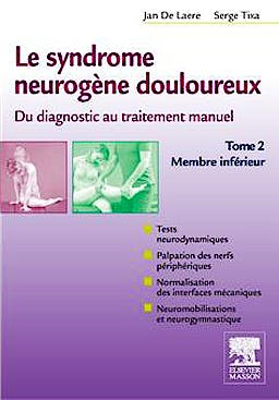 Portada del libro 9782294733024 Le Syndrome Neurogene Douloureux. Du Diagnostic Au Traitement Manuel, Tome 2: Membre Inferieur