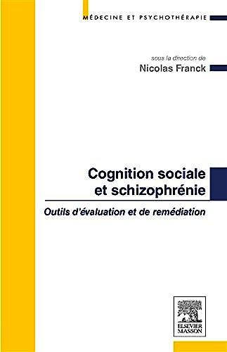 Portada del libro 9782294739279 Cognition Sociale Et Schizophrénie: Outils D'évaluation Et De Remédiation
