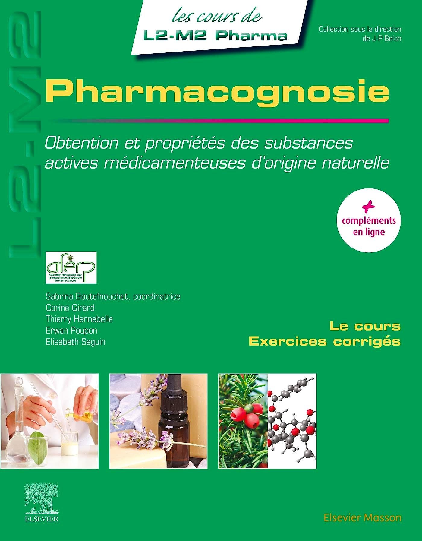 Portada del libro 9782294743108 Pharmacognosie. Obtention et Propriétés des Substances Actives Médicamenteuses d'Origine Naturelle