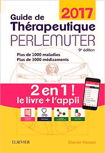 Portada del libro 9782294753206 Guide de Therapeutique Perlemuter 2017 (Livre + Application)