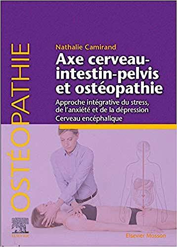 Portada del libro 9782294764301 Axe Cerveau-Intestin-Pelvis et Ostéopathie. Approche Intégrative du Stress, de L'Anxiété et de la Dépression Cerveau Encéphalique